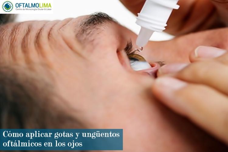Cómo aplicar gotas y ungüentos oftálmicos en los ojos